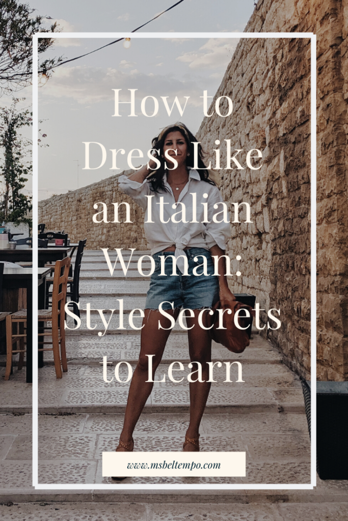 italian girl style, italian it girl, italian woman style, style secrets to steal from italian women, how to dress like an italian, how to dress like an italian without shopping, slow fashion, sustainable fashion, shop your closet, love what you have, how to shop your closet, italian style guide