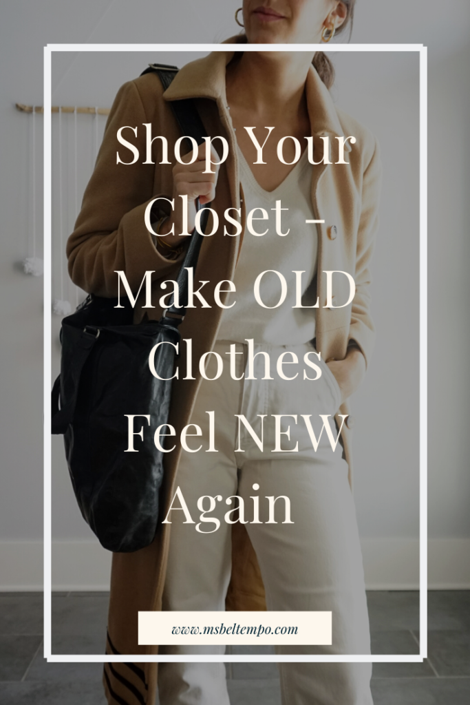 how to shop your closet, shop your closet, sustainable fashion, sustainable style, conscious fashion, conscious style, sustainable fashion blog, make new outfits out of old clothes, make old clothes feel new again